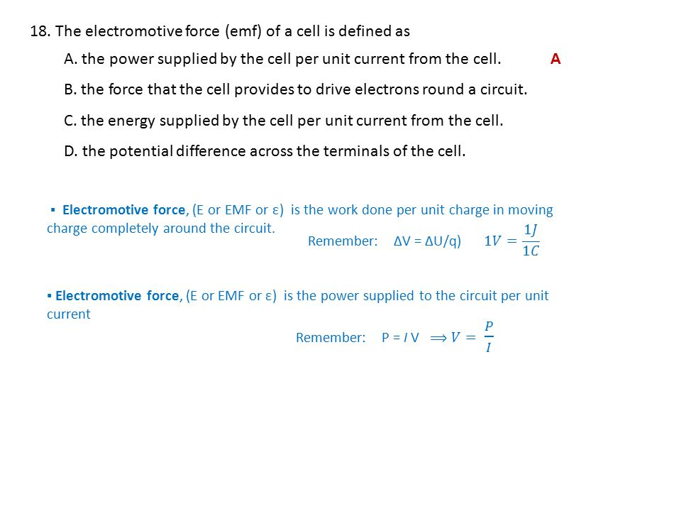 18.The electromotive force (emf) of a cell is defined as A.