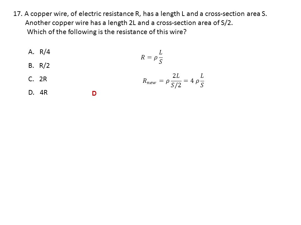 17.A copper wire, of electric resistance R, has a length L and a cross-section area S.