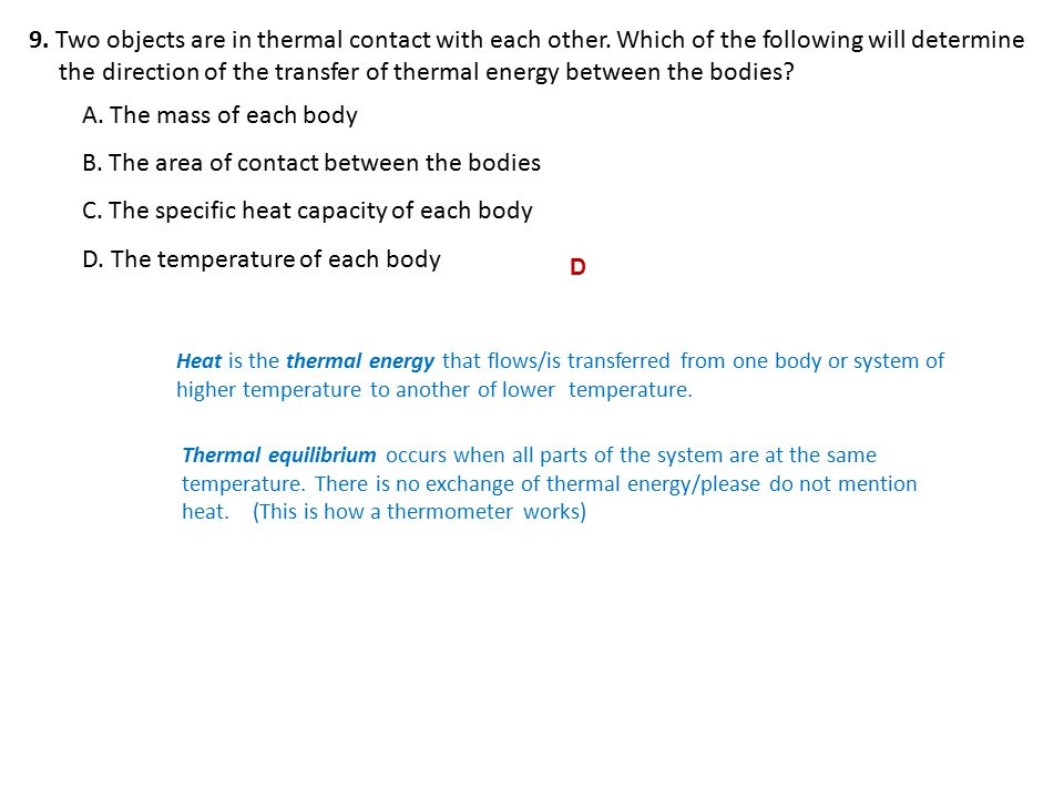 9.Two objects are in thermal contact with each other.