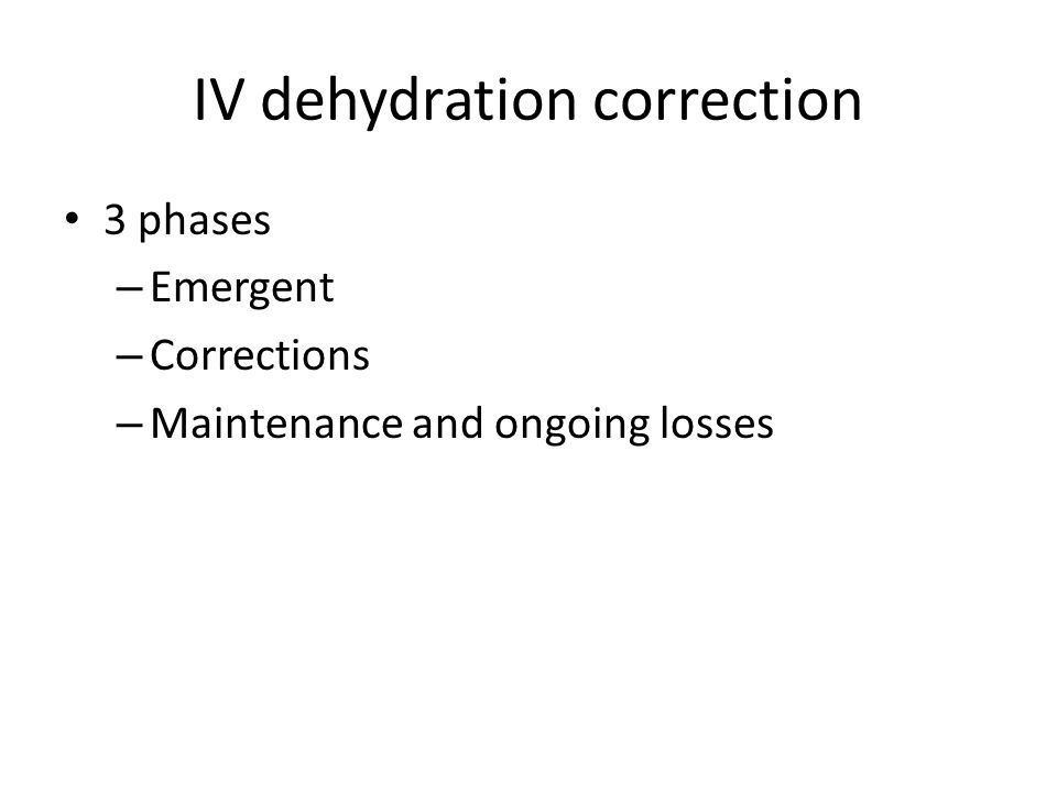 IV dehydration correction 3 phases – Emergent – Corrections – Maintenance and ongoing losses