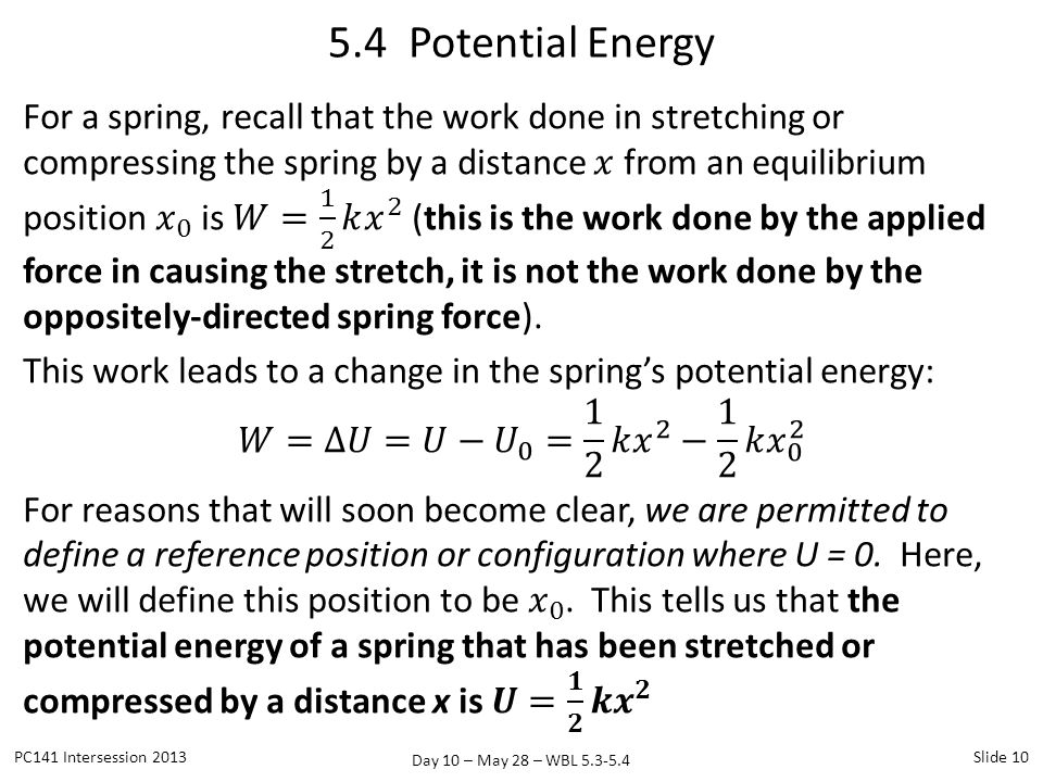 Day 10 – May 28 – WBL 5.3-5.4 5.4 Potential Energy PC141 Intersession 2013Slide 10