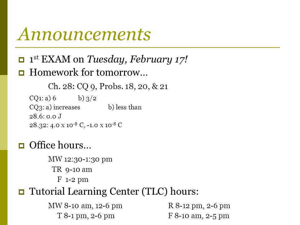 Announcements  1 st EXAM on Tuesday, February 17.