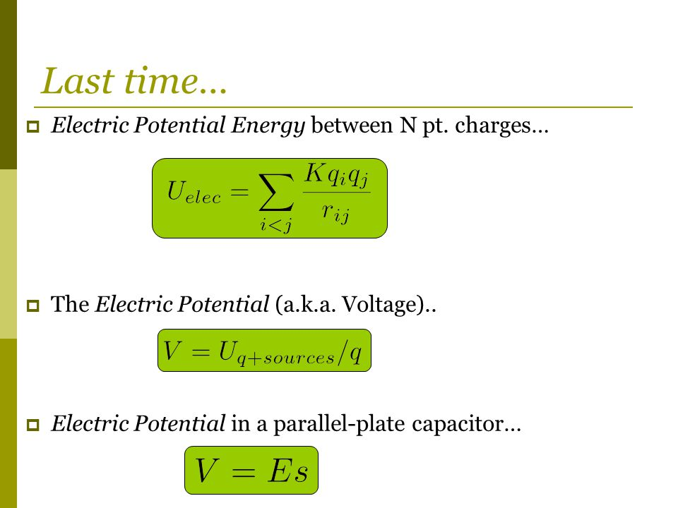  Electric Potential Energy between N pt. charges…  The Electric Potential (a.k.a.