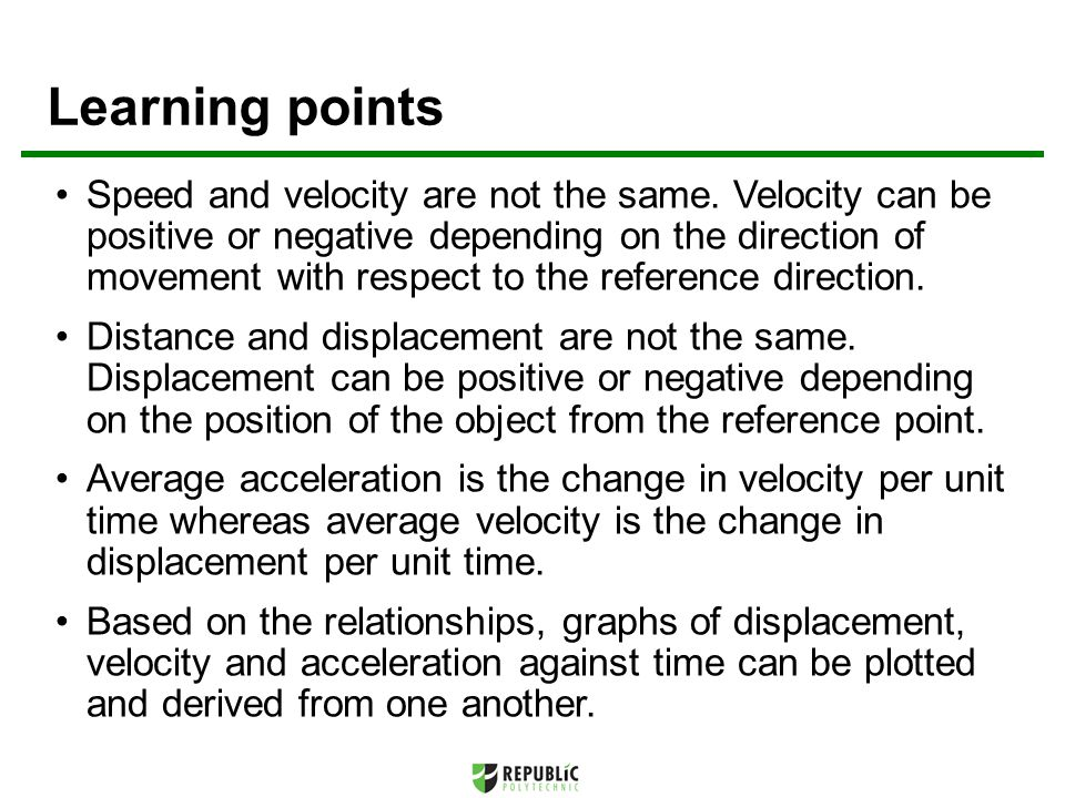 Learning points Speed and velocity are not the same.