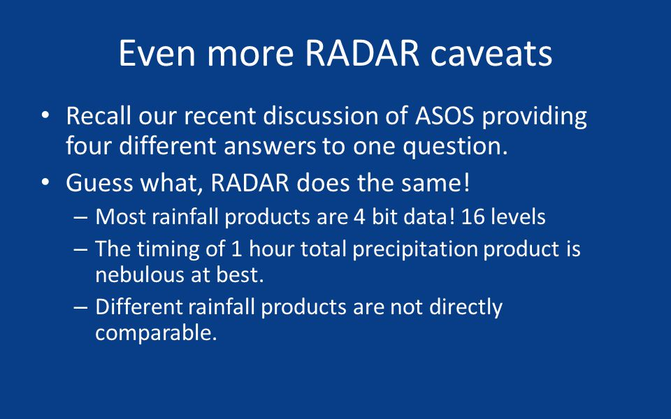 Even more RADAR caveats Recall our recent discussion of ASOS providing four different answers to one question.