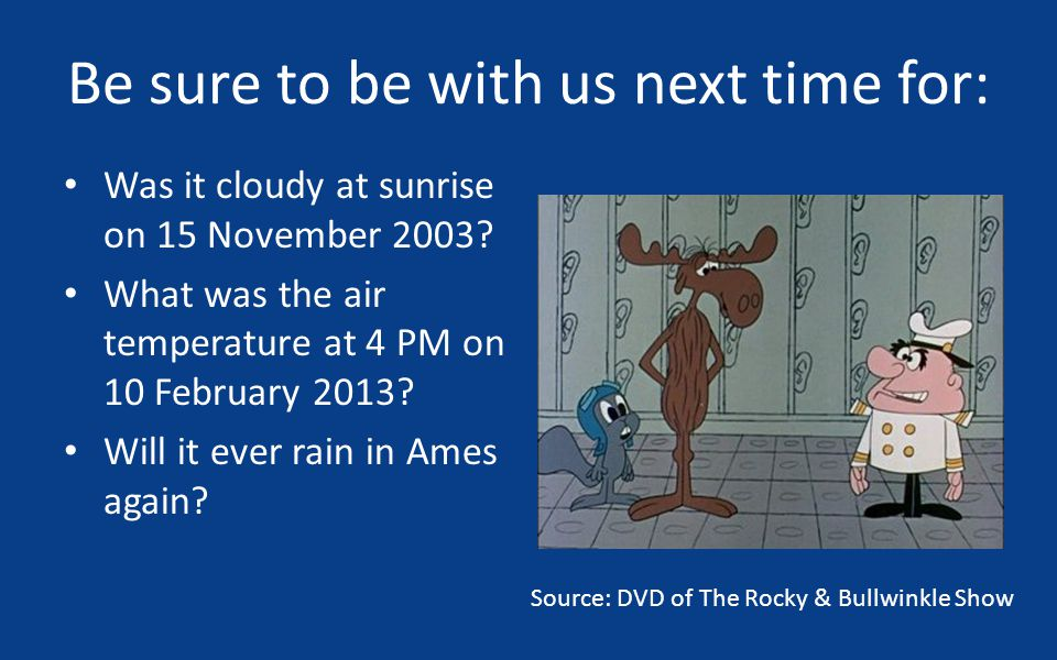 Be sure to be with us next time for: Was it cloudy at sunrise on 15 November 2003.