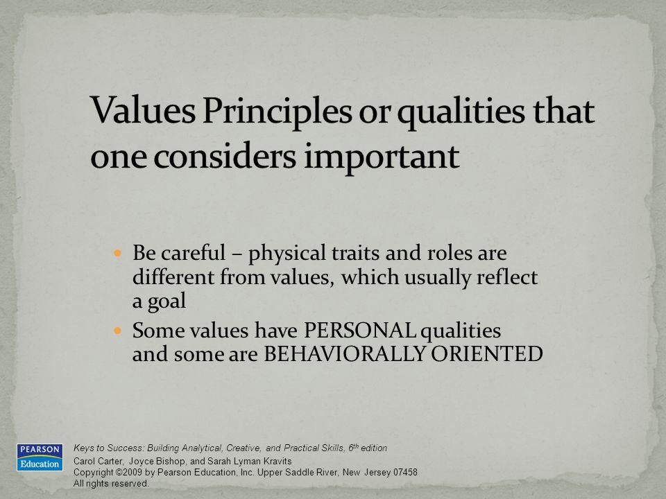Keys to Success: Building Analytical, Creative, and Practical Skills, 6 th edition Carol Carter, Joyce Bishop, and Sarah Lyman Kravits Copyright ©2009