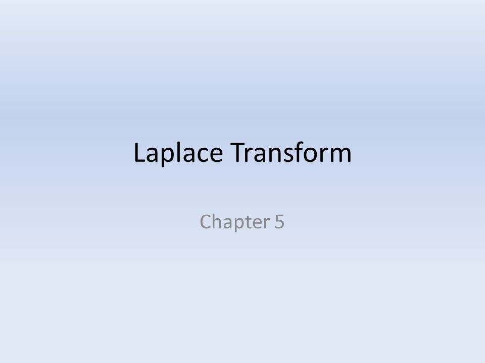 Laplace Transform Chapter 5