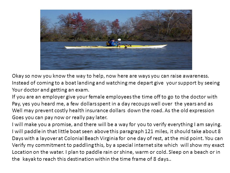 During the 8 days I am hoping that enough people will see or hear about this to become involved in this effort.