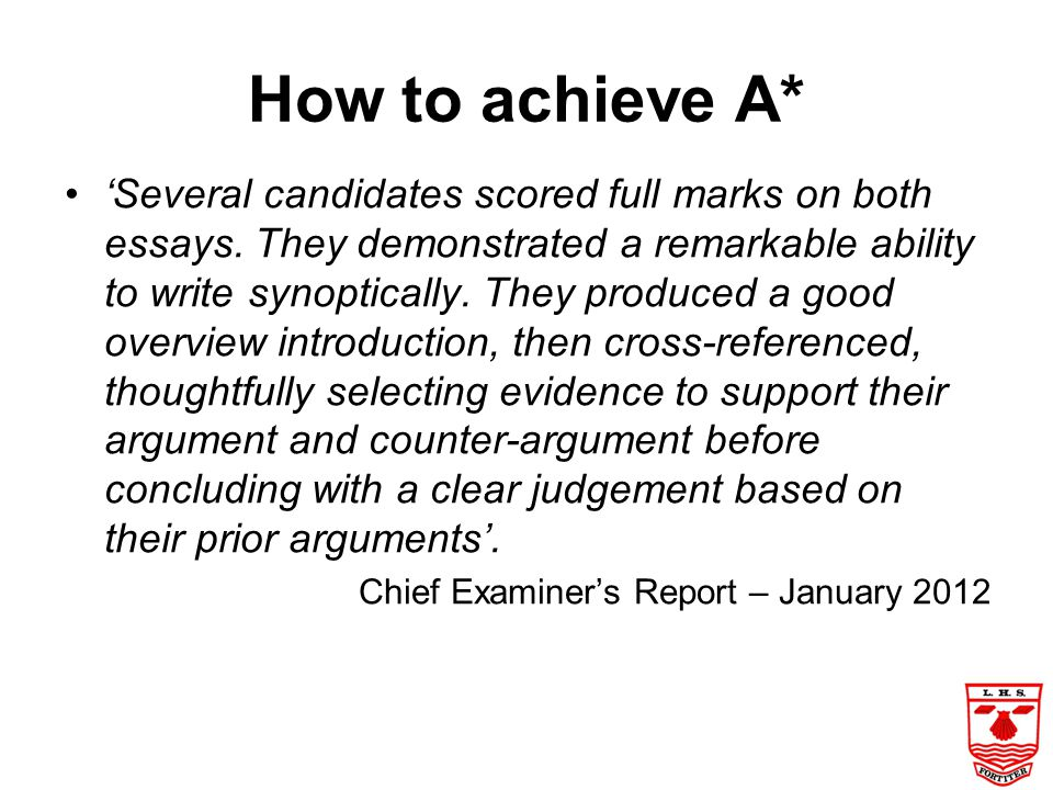 How to achieve A* 'Several candidates scored full marks on both essays.