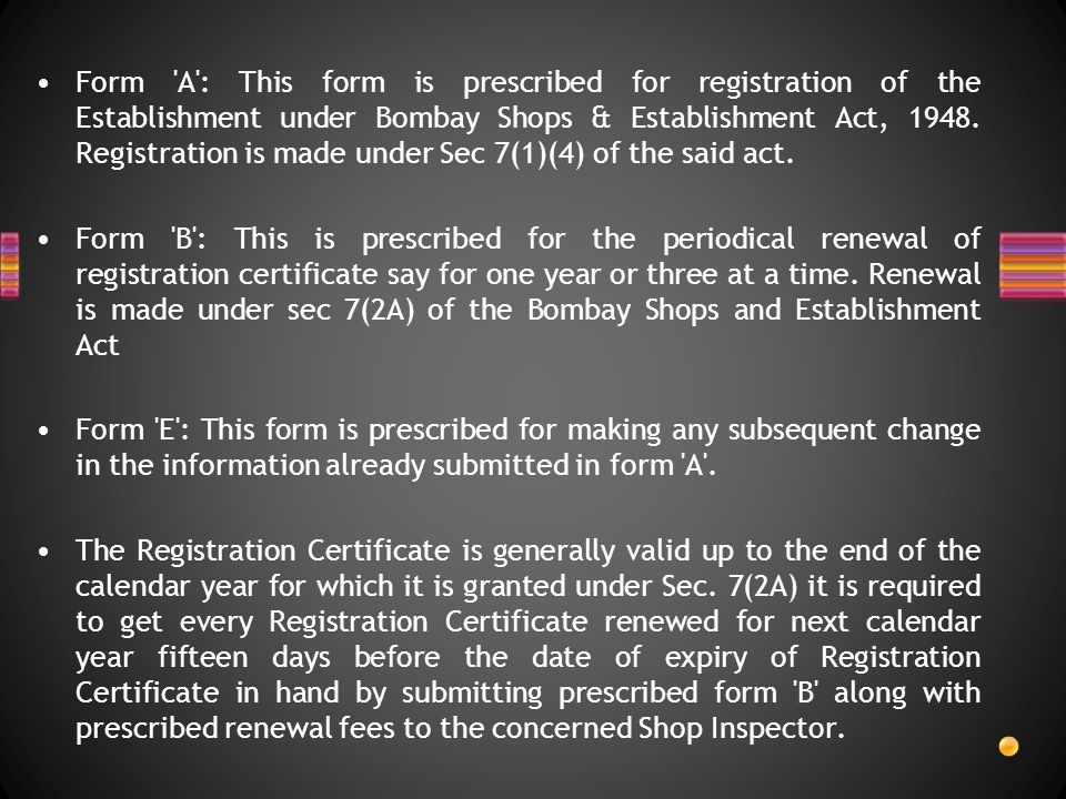 Form A : This form is prescribed for registration of the Establishment under Bombay Shops & Establishment Act, 1948.
