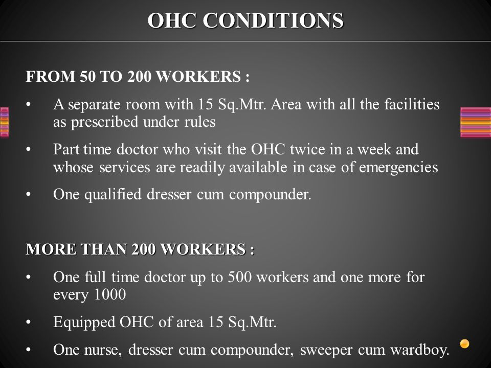 OHC CONDITIONS FROM 50 TO 200 WORKERS : A separate room with 15 Sq.Mtr.