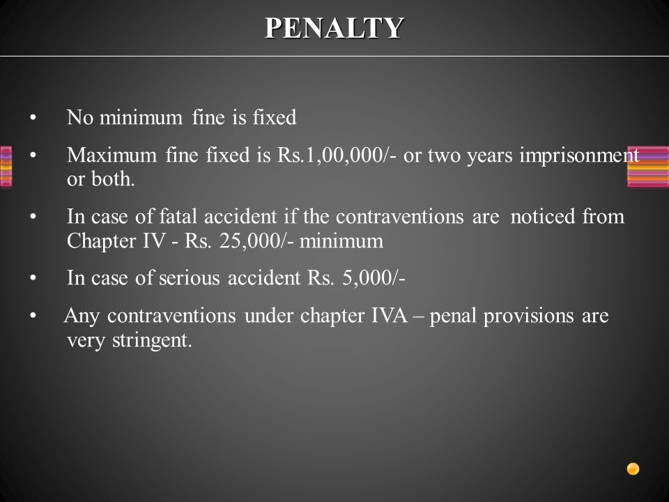 PENALTY No minimum fine is fixed Maximum fine fixed is Rs.1,00,000/- or two years imprisonment or both.
