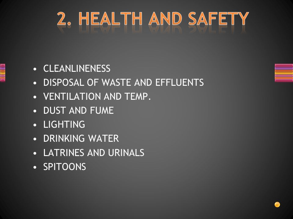 CLEANLINENESS DISPOSAL OF WASTE AND EFFLUENTS VENTILATION AND TEMP.