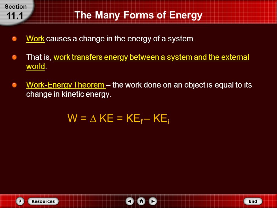The Many Forms of Energy Work causes a change in the energy of a system.