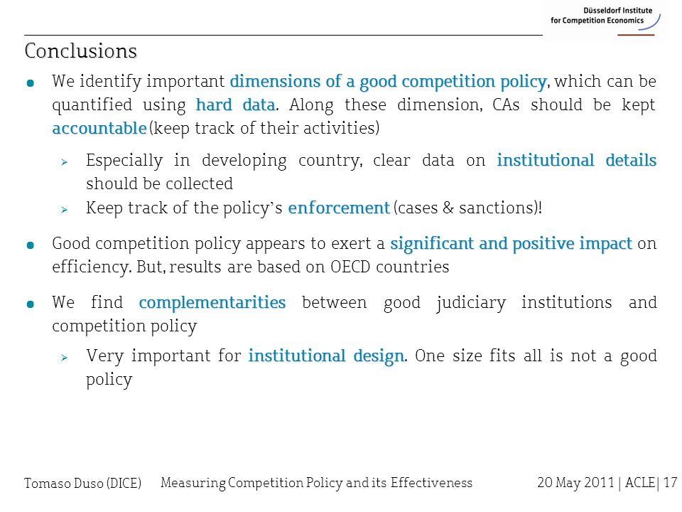 Conclusions dimensions of a good competition policy hard data accountable ¤ We identify important dimensions of a good competition policy, which can be quantified using hard data.