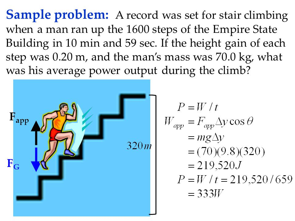 Sample problem: A record was set for stair climbing when a man ran up the 1600 steps of the Empire State Building in 10 min and 59 sec.
