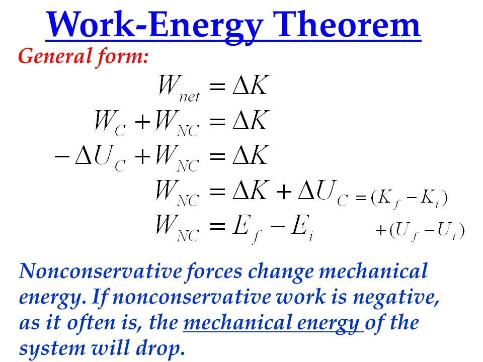 Work-Energy Theorem General form: Nonconservative forces change mechanical energy.