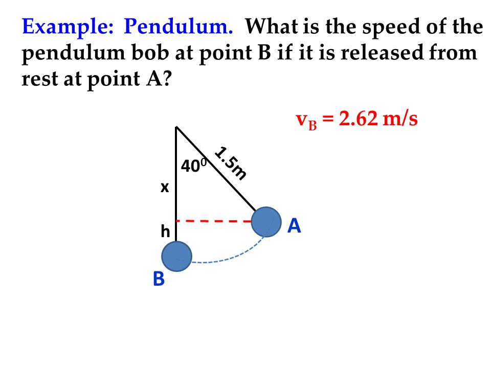 Pendulums and Energy Conservation o Energy goes back and forth between K and Ug. o At highest point, all energy is Ug. o As it drops, Ug goes to K. o