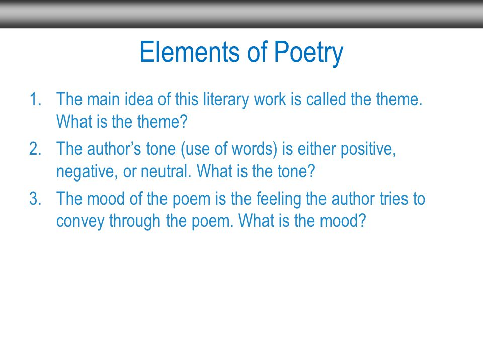 Elements of Poetry 1.The main idea of this literary work is called the theme.