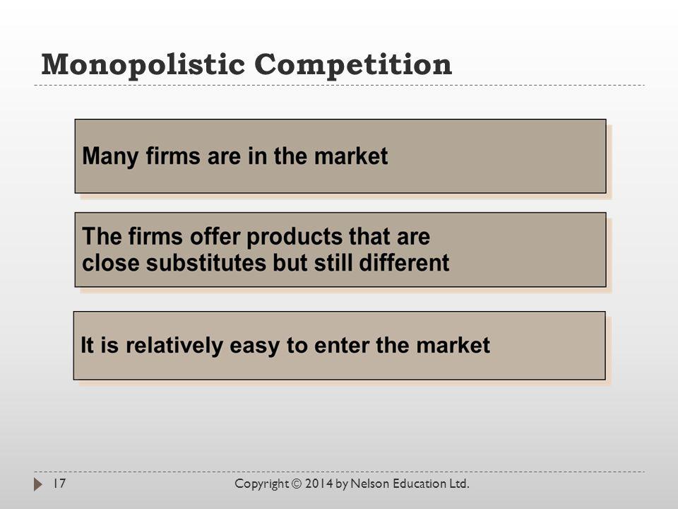Monopolistic Competition Copyright © 2014 by Nelson Education Ltd.17