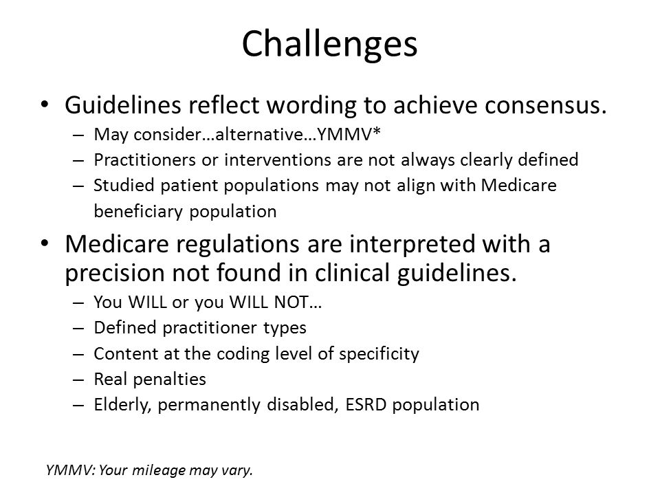 Challenges Guidelines reflect wording to achieve consensus.