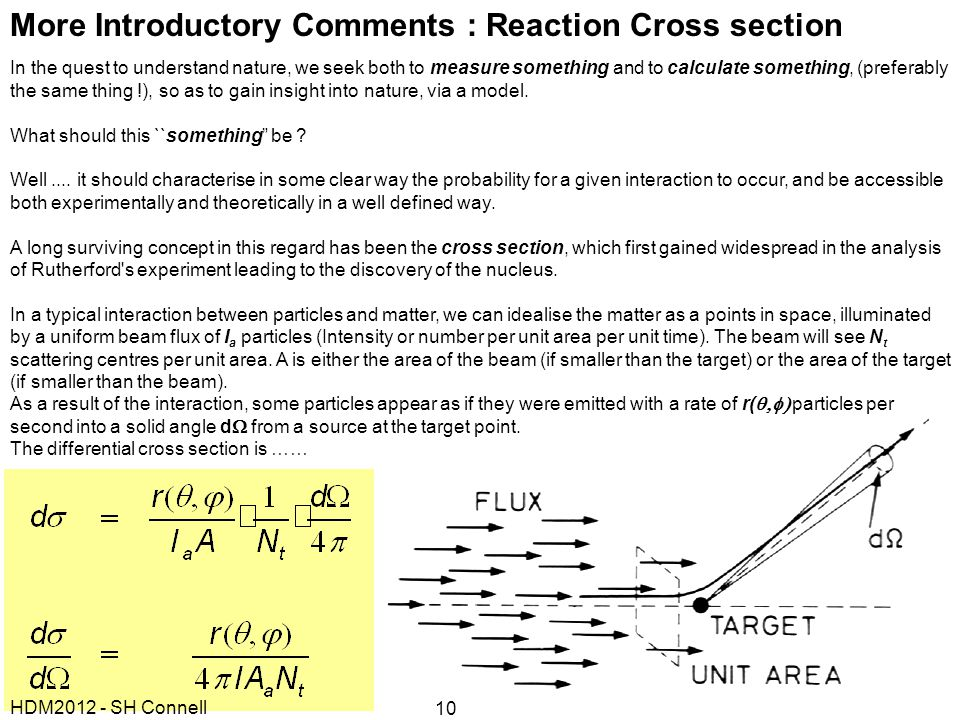 More Introductory Comments : Reaction Cross section In the quest to understand nature, we seek both to measure something and to calculate something, (