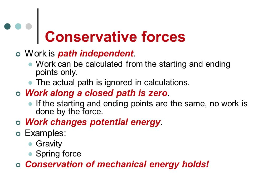 Force types Forces acting on a system can be divided into two types according to how they affect potential energy. Conservative forces can be related