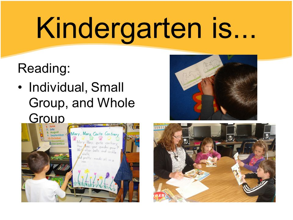 Kindergarten is... Reading: Individual, Small Group, and Whole Group