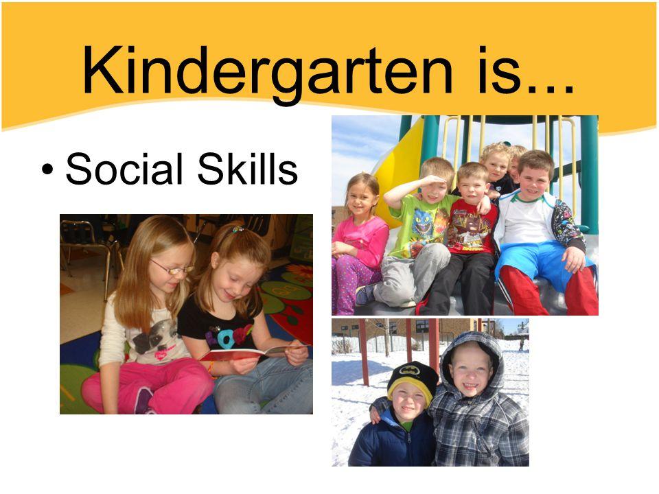 Kindergarten is... Social Skills