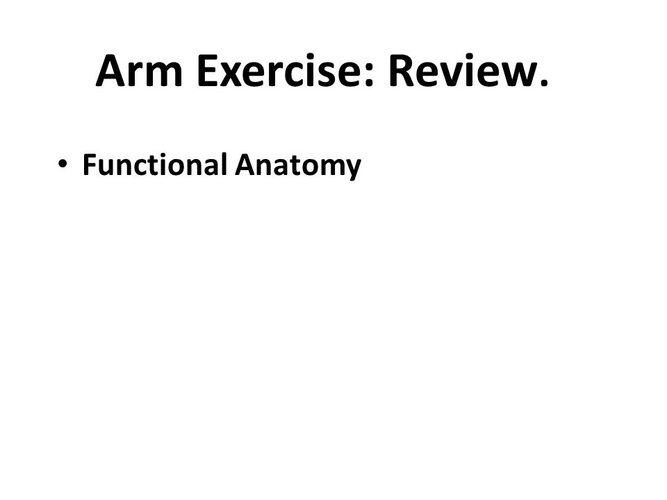 Arm Exercise: Review.