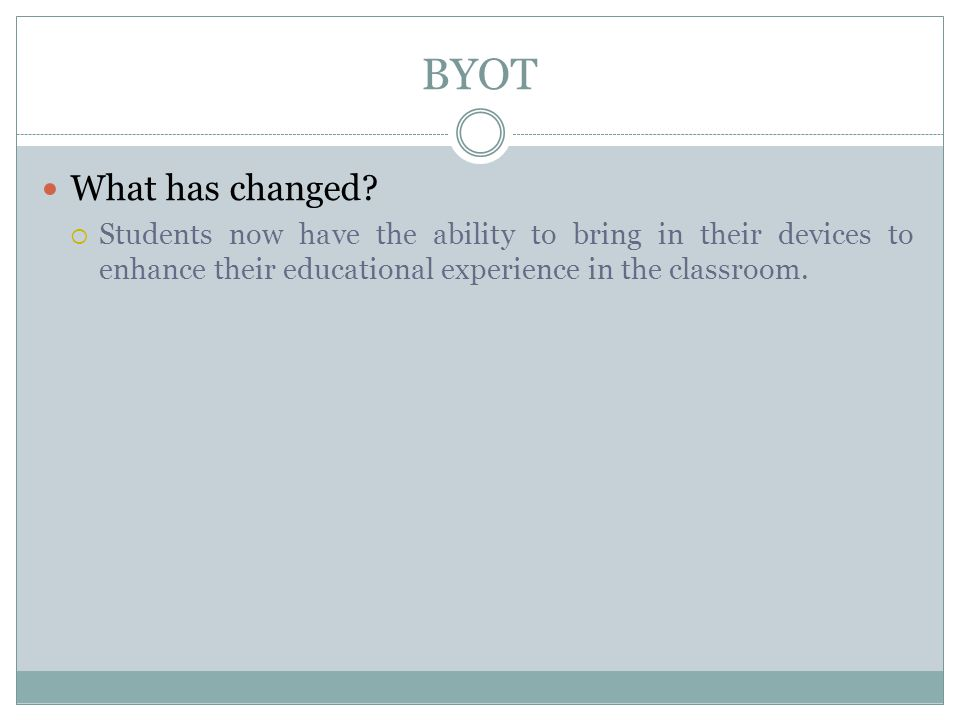 BYOT What has changed.