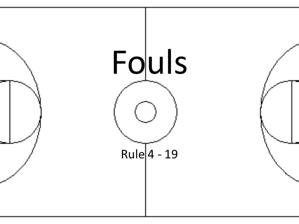Fouls Rule 4 - 19