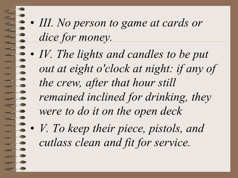 III. No person to game at cards or dice for money.
