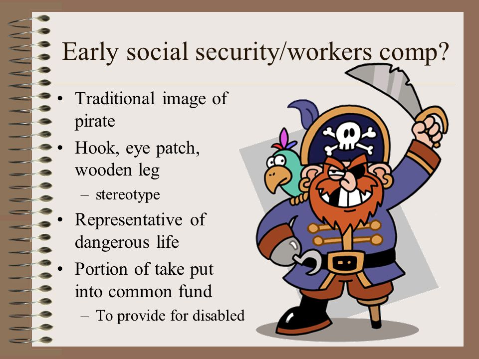 Early social security/workers comp.