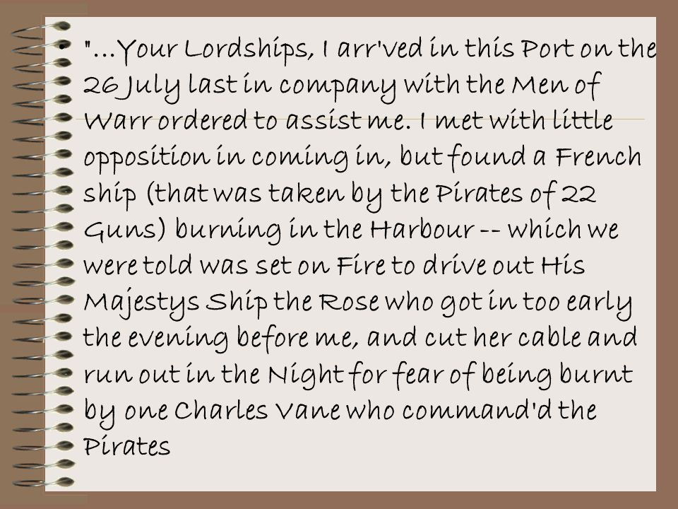 ...Your Lordships, I arr ved in this Port on the 26 July last in company with the Men of Warr ordered to assist me.