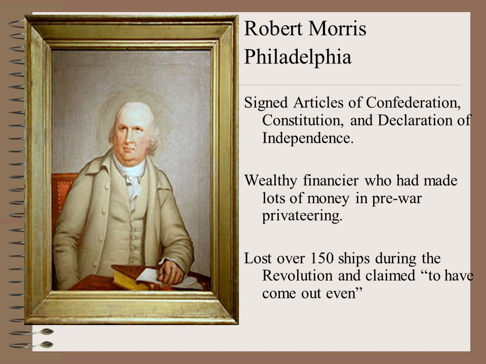 Robert Morris Philadelphia Signed Articles of Confederation, Constitution, and Declaration of Independence.