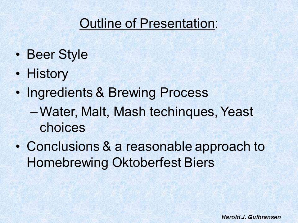Profiles of an Oktoberfest Bier [BJCP guidelines] Aroma – Rich German malt aroma [Vienna & Munich].