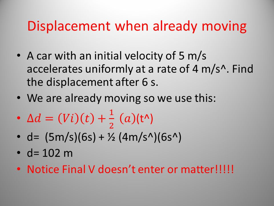 Displacement when already moving