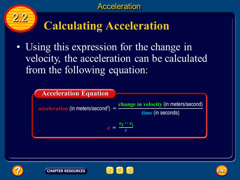 Calculating Acceleration Then the change in velocity is: 2.2 Acceleration