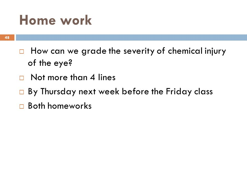 Home work  How can we grade the severity of chemical injury of the eye.