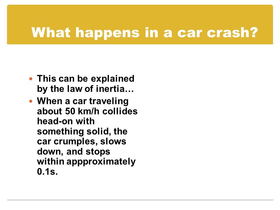What happens in a car crash.