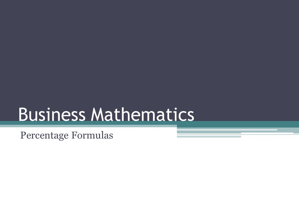 Business Mathematics Percentage Formulas
