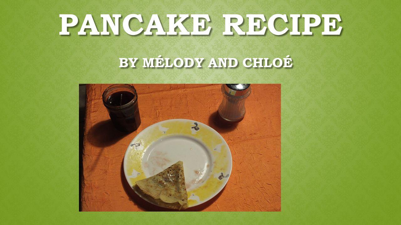 PANCAKE RECIPE BY MÉLODY AND CHLOÉ