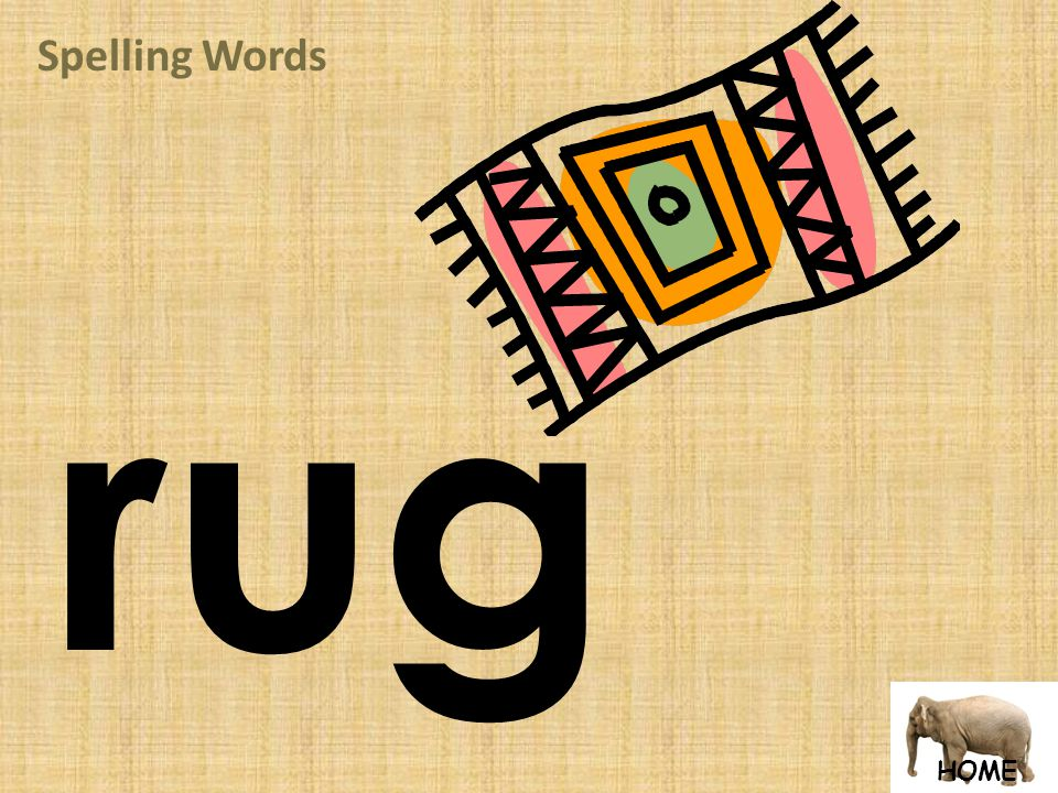 HOME Spelling Words rug