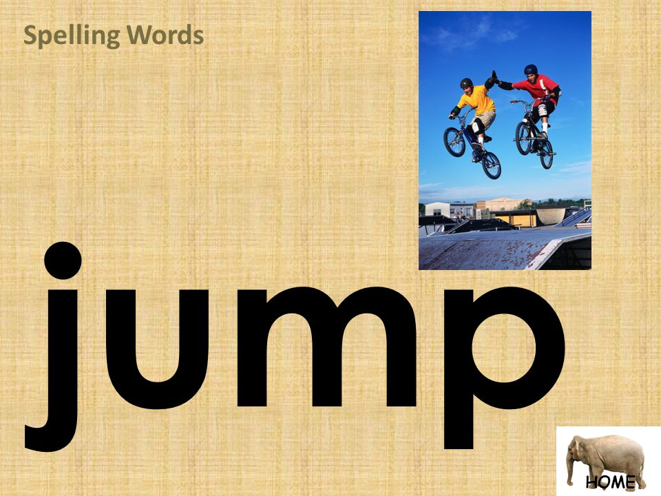 HOME Spelling Words jump