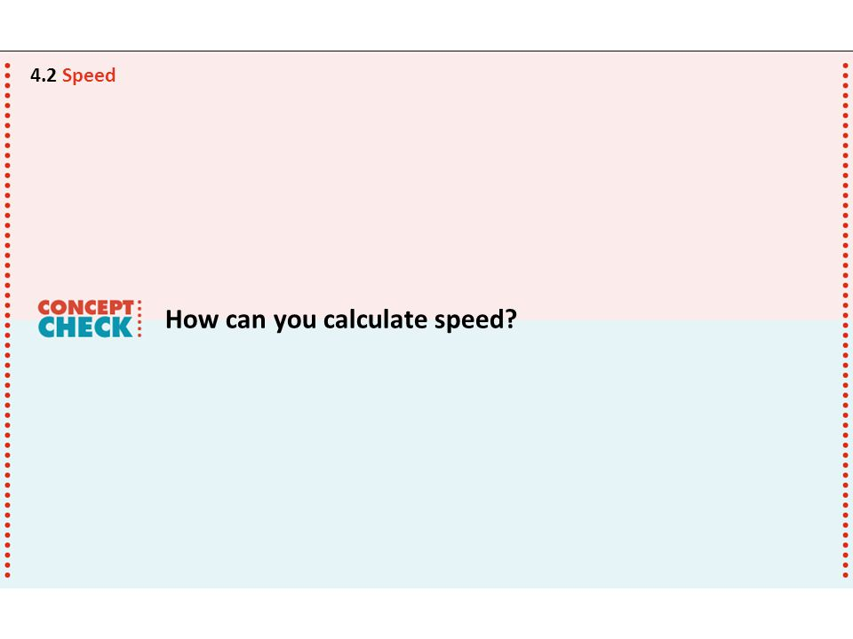 How can you calculate speed? 4.2 Speed