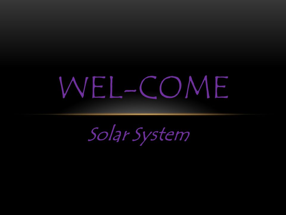 Solar System WEL-COME