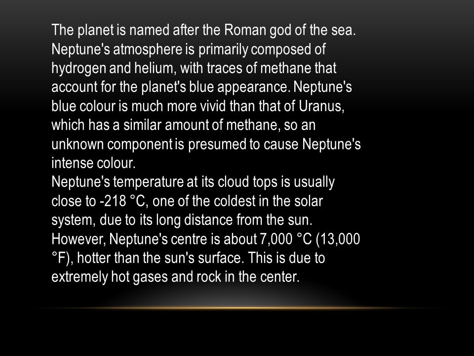 The planet is named after the Roman god of the sea.
