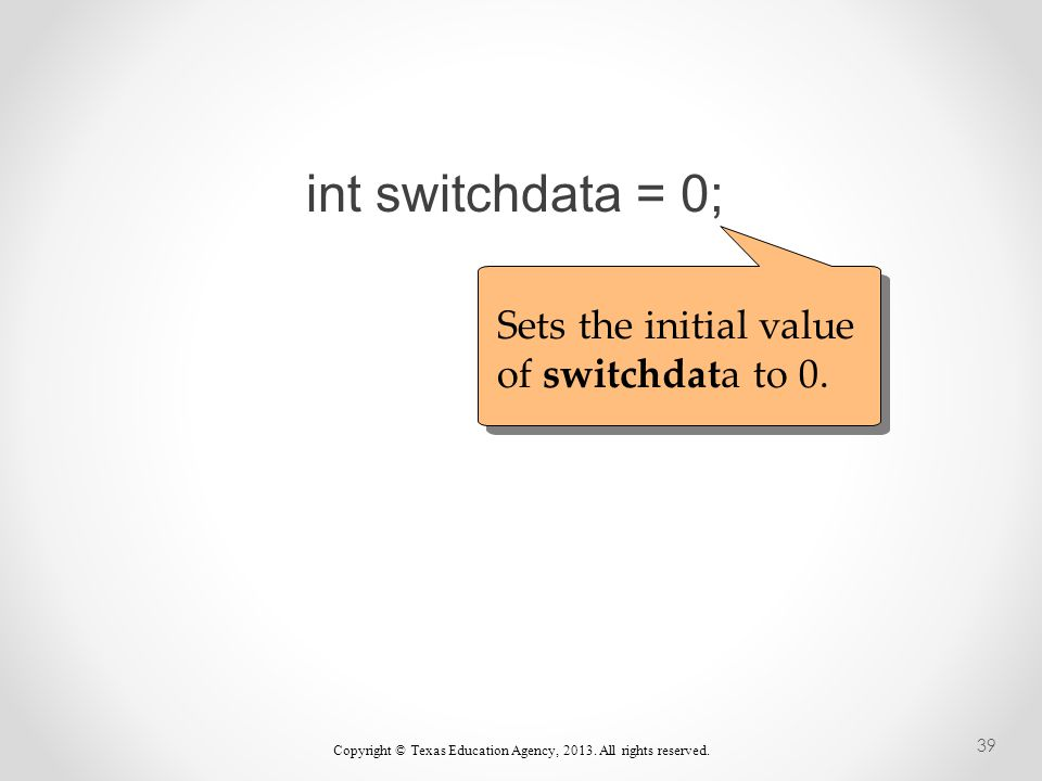 int switchdata = 0; Sets the initial value of switchdata to 0.